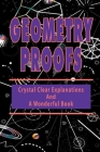 Geometry Proofs: Crystal Clear Explanations And A Wonderful Book: How To Be Good At Geometry Math Cover Image