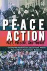 Peace Action: Past, Present, and Future Cover Image