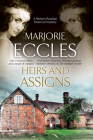 Heirs and Assigns: A New British Country House Murder Mystery Series Cover Image