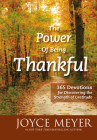 The Power of Being Thankful: 365 Devotions for Discovering the Strength of Gratitude Cover Image