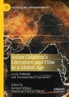 Asian Children's Literature and Film in a Global Age: Local, National, and Transnational Trajectories Cover Image