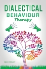 Dialectical Behavior Therapy: Discover the Secrets for Overcoming Anxiety in Relationships, Borderline Personality Disorder, and Depression (DBT Ski Cover Image
