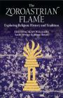 The Zoroastrian Flame: Exploring Religion, History and Tradition (Library of Modern Religion) Cover Image