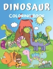 Dinosaur Coloring Book: Coloring Book for Kids Ages 2-4 & 4-8 Cover Image