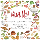 Kain Na!: An Illustrated Guide to Philippine Food Cover Image
