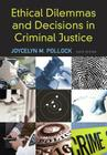 Ethical Dilemmas and Decisions in Criminal Justice Cover Image
