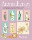 Aromatherapy: Essential oils and the power of scent for healing, relaxation, and vitality Cover Image