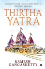 Thirtha Yatra: A Guide to Holy Temples and Thirtha Kshetras in India Cover Image