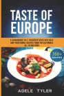Taste Of Europe: 5 Cookbooks In 1: Discover Over 400 Easy And Traditional Recipes From The Old World All In One Book Cover Image