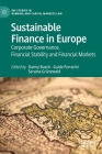 Sustainable Finance in Europe: Corporate Governance, Financial Stability and Financial Markets Cover Image