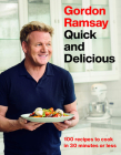Gordon Ramsay Quick and Delicious: 100 Recipes to Cook in 30 Minutes or Less Cover Image