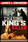 Chasing King's Killer: The Hunt for Martin Luther King, Jr.'s Assassin Cover Image