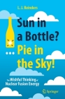 Sun in a Bottle?... Pie in the Sky!: The Wishful Thinking of Nuclear Fusion Energy Cover Image