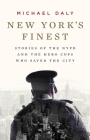 New York's Finest: Stories of the NYPD and the Hero Cops Who Saved the City Cover Image