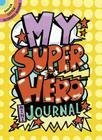 My Superhero Mini-Journal (Dover Little Activity Books) Cover Image