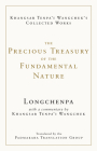 The Precious Treasury of the Fundamental Nature (The Collected Works of Khangsar Tenpa'i Wangchuk) Cover Image