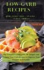 LOW-CARB RECIPES Hors D'oeuvres - Snacks - Party Nibbles: The Complete Guide with 50+ Simple and Yummy Low-Carb Recipes to Impress Your Friends And Fa Cover Image