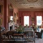 The Drawing Room: English Country House Decoration Cover Image