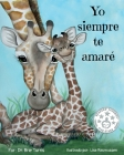 Yo siempre te amaré: Keepsake Gift Book for Mother and New Baby Cover Image