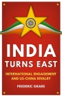 India Turns East: International Engagement and Us-China Rivalry Cover Image