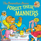 The Berenstain Bears Forget Their Manners (First Time Books(R)) Cover Image