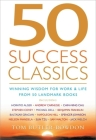 50 Success Classics: Winning Wisdom for Work and Life from 50 Landmark Books Cover Image