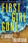 First Girl Gone: An absolutely addictive crime thriller with a twist Cover Image