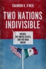 Two Nations Indivisible: Mexico, the United States, and the Road Ahead Cover Image