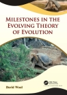 Milestones in the Evolving Theory of Evolution Cover Image