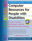 Computer Resources for People with Disabilities: A Guide to Assistive Technologies, Tools and Resources for People of All Ages Cover Image