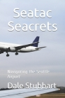 Seatac Seacrets: Navigating the Seattle Airport Cover Image