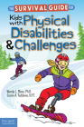 The Survival Guide for Kids with Physical Disabilities and Challenges Cover Image