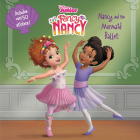 Disney Junior Fancy Nancy: Nancy and the Mermaid Ballet Cover Image