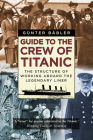Guide to the Crew of Titanic: The Structure of Working Aboard the Legendary Liner Cover Image