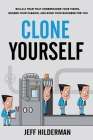 Clone Yourself: Build a Team that Understands Your Vision, Shares Your Passion, and Runs Your Business For You Cover Image