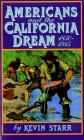 Americans and the California Dream, 1850-1915 Cover Image