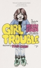 Girl Trouble: An Illustrated Memoir Cover Image