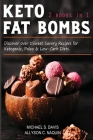 Keto Fat Bombs - 2 books in 1: Discover over 100 Sweet & Savory Recipes for Ketogenic, Paleo & Low-Carb Diets. Cover Image