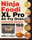 Ninja Foodi XL Pro Air Fry Oven Cookbook for Beginners Cover Image