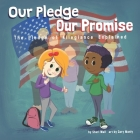 Our Pledge, Our Promise: The Pledge of Allegiance Explained Cover Image