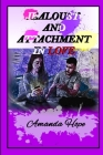 Jealousy and Attachment in Love: How to improve the Couple Communication and Overcome Negative Thinking Cover Image