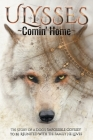 ULYSSES - Comin' Home: The Story of a Dog's Impossible Odyssey to be Reunited with the Family He Loves Cover Image