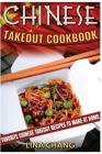 Chinese Takeout Cookbook: Favorite Chinese Takeout Recipes to Make at Home Cover Image