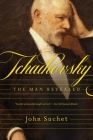 Tchaikovsky: The Man Revealed Cover Image