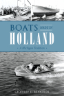 Boats Made in Holland: A Michigan Tradition Cover Image