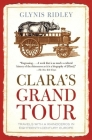 Clara's Grand Tour: Travels with a Rhinoceros in Eighteenth-Century Europe Cover Image