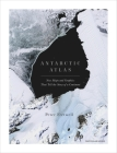 Antarctic Atlas: New Maps and Graphics That Tell the Story of a Continent Cover Image