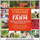 Start Your Farm Lib/E: The Authoritative Guide to Becoming a Sustainable 21st Century Farm Cover Image
