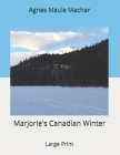 Marjorie's Canadian Winter: Large Print Cover Image