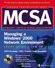 McSa Managing a Windows 2000 Network Environment Study Guide (Exam 70-218) [With CDROM] (Certification Press Study Guides) Cover Image